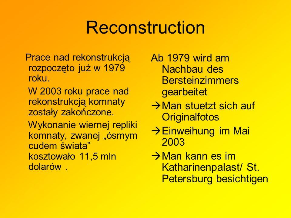 Reconstruction Ab 1979 wird am Nachbau des Bersteinzimmers gearbeitet