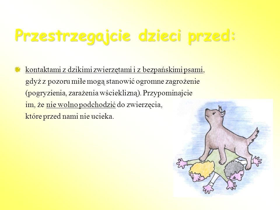 Przestrzegajcie dzieci przed: