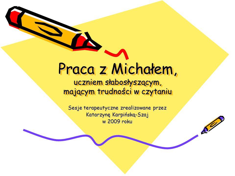 Praca z Michałem, uczniem słabosłyszącym, mającym trudności w czytaniu