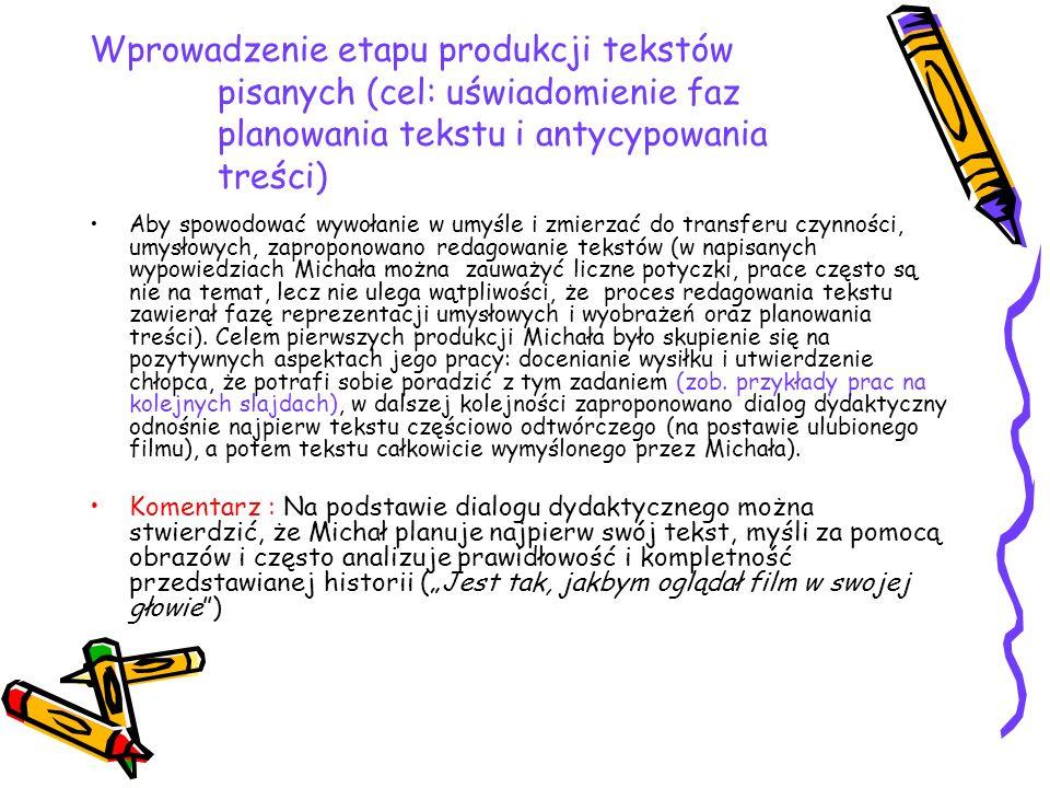 Wprowadzenie etapu produkcji tekstów pisanych (cel: uświadomienie faz planowania tekstu i antycypowania treści)