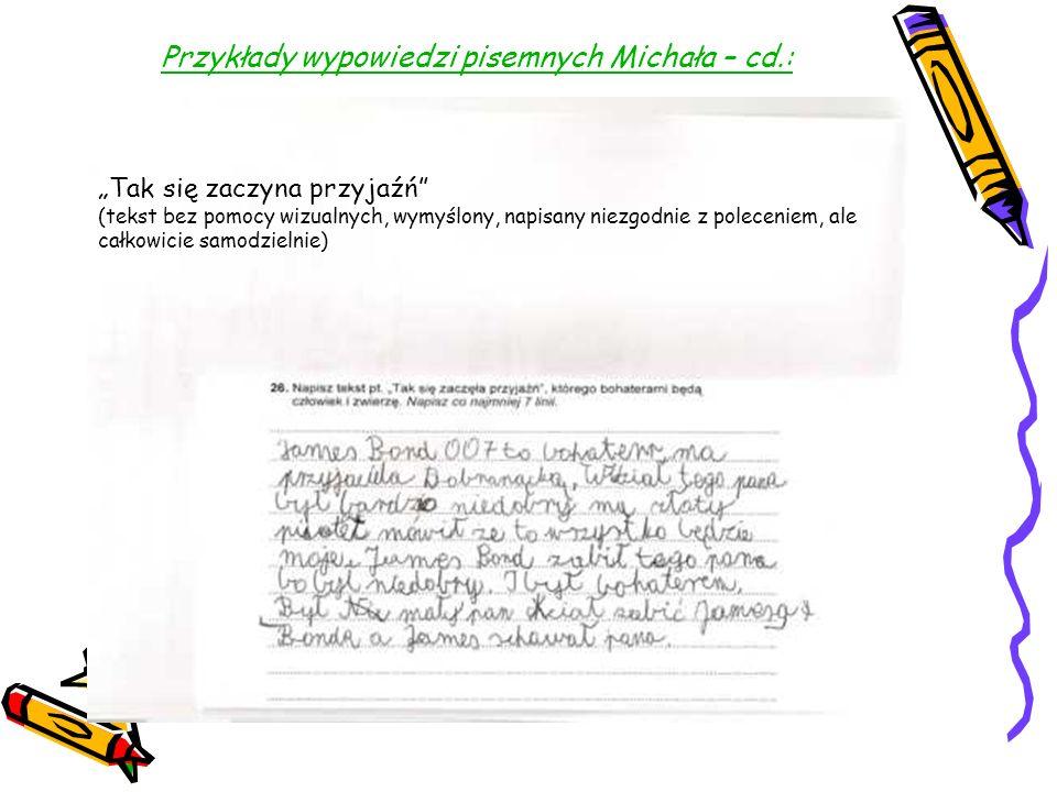 Przykłady wypowiedzi pisemnych Michała – cd.: