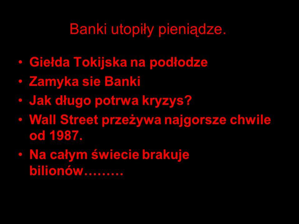 Banki utopiły pieniądze.