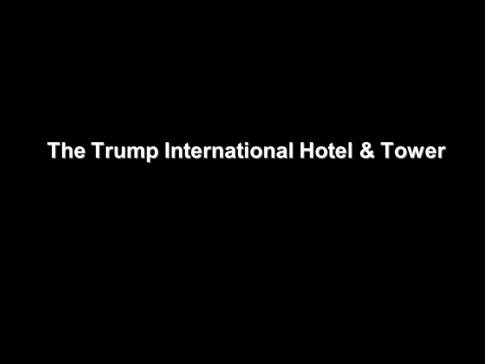 The Trump International Hotel & Tower