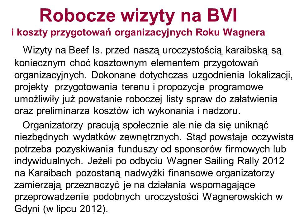Robocze wizyty na BVI i koszty przygotowań organizacyjnych Roku Wagnera