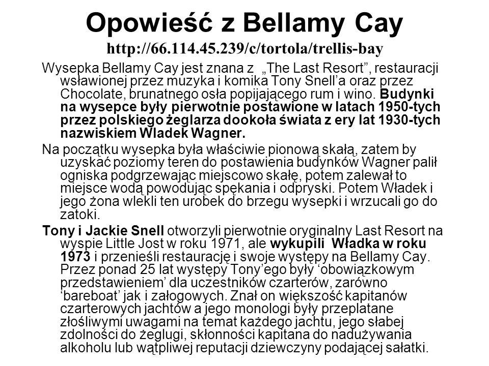 Opowieść z Bellamy Cay http://66.114.45.239/c/tortola/trellis-bay