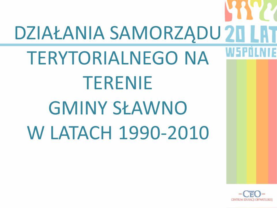 DZIAŁANIA SAMORZĄDU TERYTORIALNEGO NA TERENIE GMINY SŁAWNO W LATACH 1990-2010