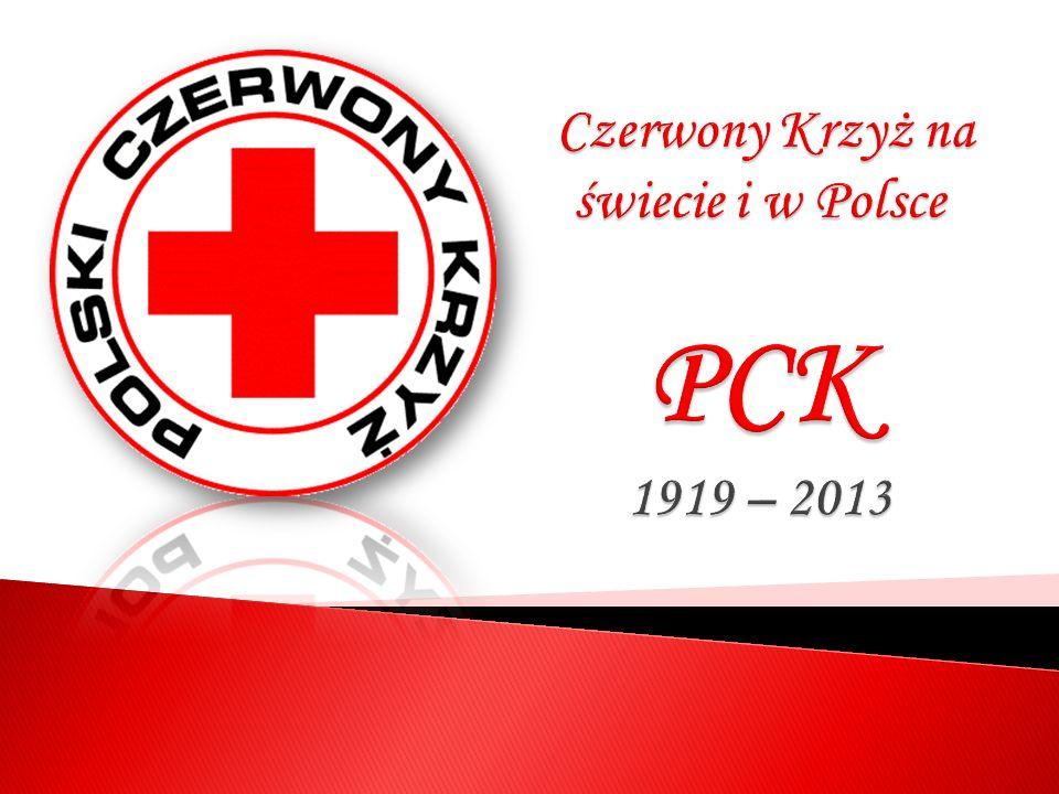 Czerwony Krzyż na świecie i w Polsce PCK 1919 – 2013