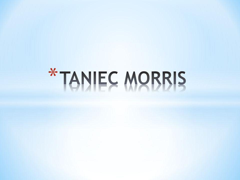 TANIEC MORRIS