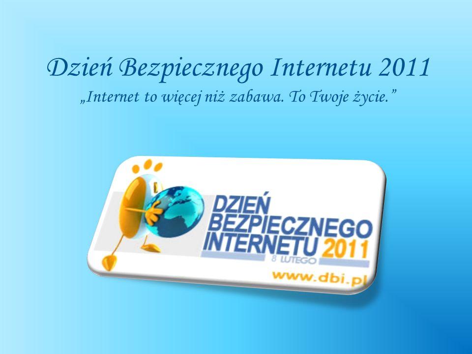 """Dzień Bezpiecznego Internetu 2011 """"Internet to więcej niż zabawa"""