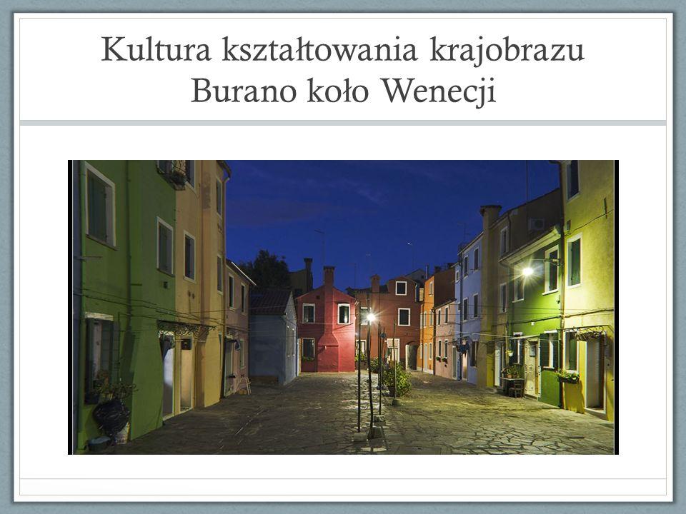 Kultura kształtowania krajobrazu Burano koło Wenecji