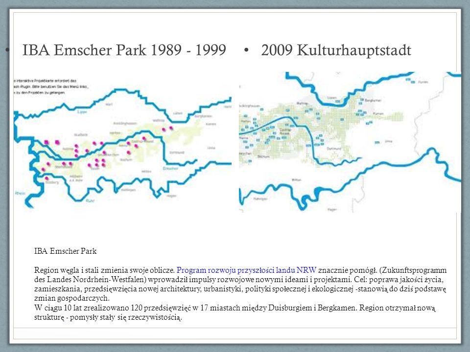 IBA Emscher Park 1989 - 1999 2009 Kulturhauptstadt IBA Emscher Park