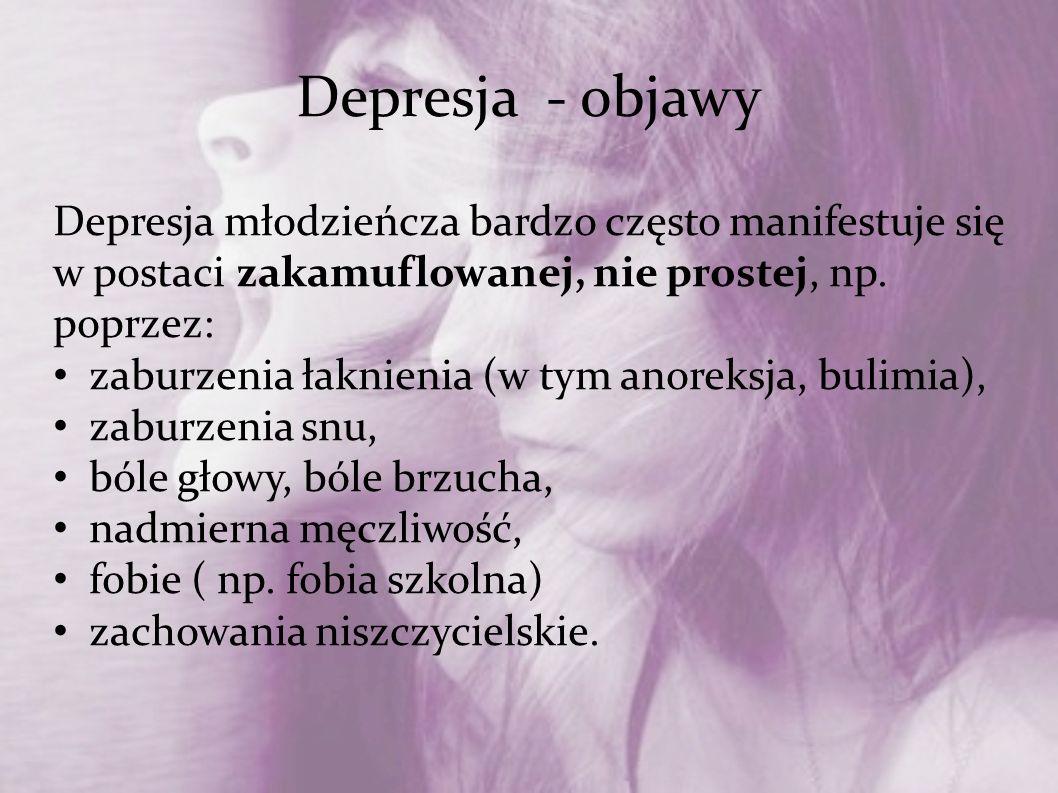 Depresja - objawy Depresja młodzieńcza bardzo często manifestuje się w postaci zakamuflowanej, nie prostej, np. poprzez: