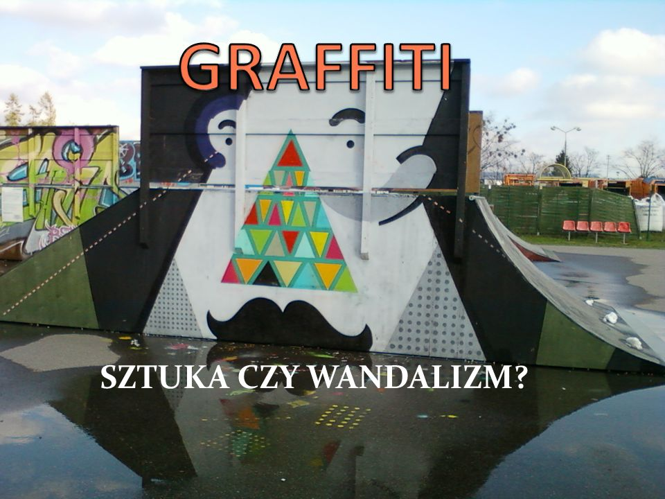 GRAFFITI SZTUKA CZY WANDALIZM