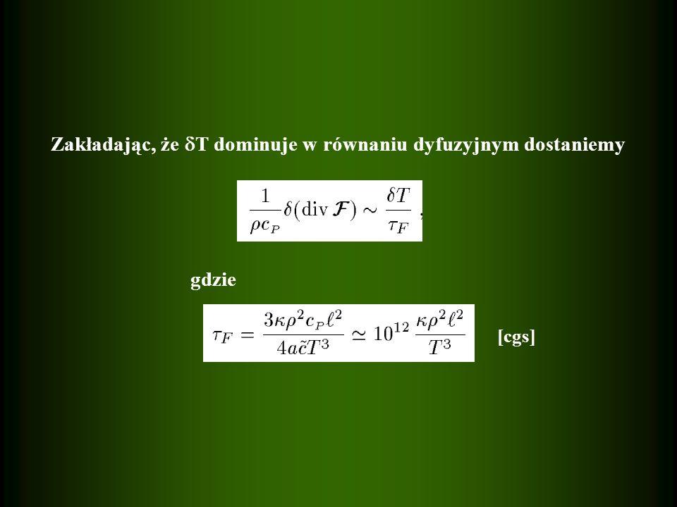 Zakładając, że T dominuje w równaniu dyfuzyjnym dostaniemy