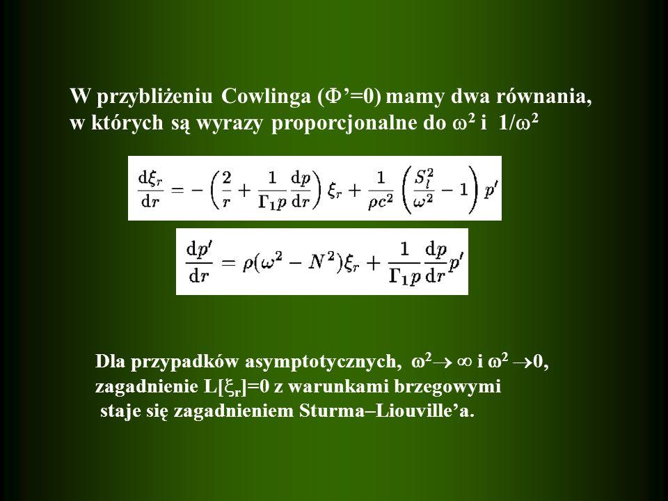 W przybliżeniu Cowlinga ('=0) mamy dwa równania,