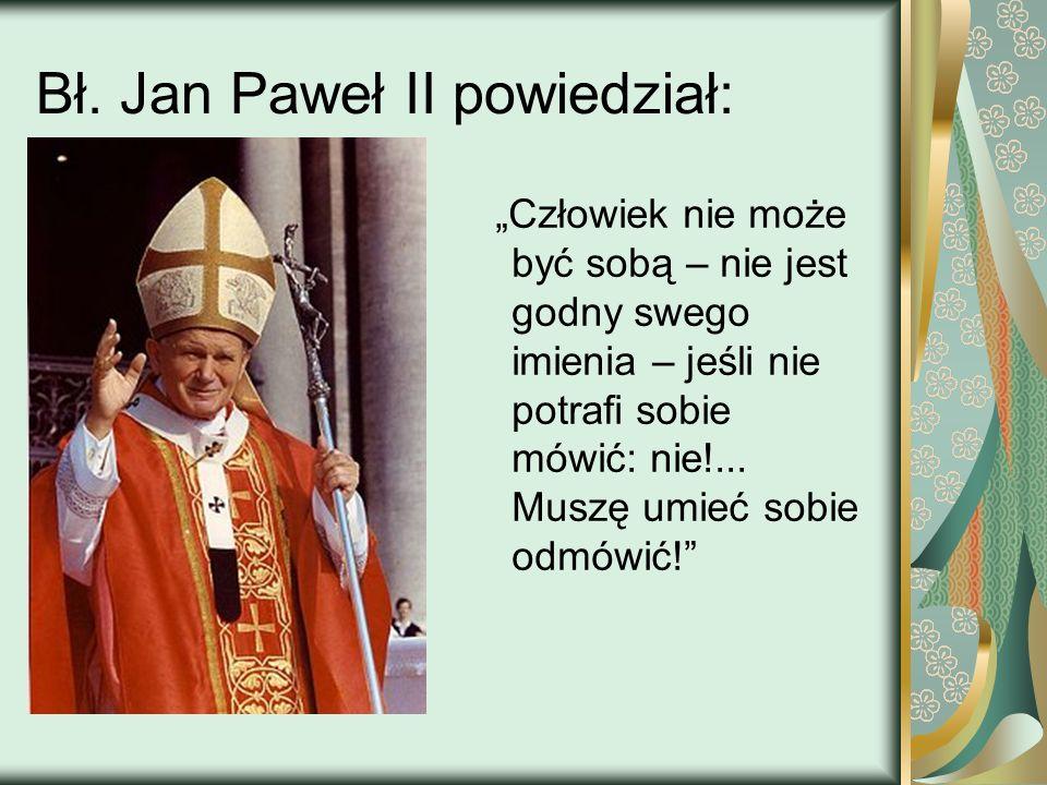 Bł. Jan Paweł II powiedział: