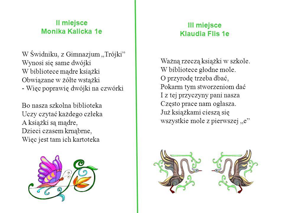 II miejsce Monika Kalicka 1e. III miejsce. Klaudia Flis 1e.
