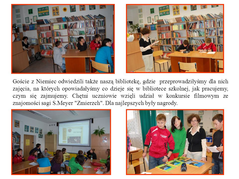 Goście z Niemiec odwiedzili także naszą bibliotekę, gdzie przeprowadziłyśmy dla nich zajęcia, na których opowiadałyśmy co dzieje się w bibliotece szkolnej, jak pracujemy, czym się zajmujemy.
