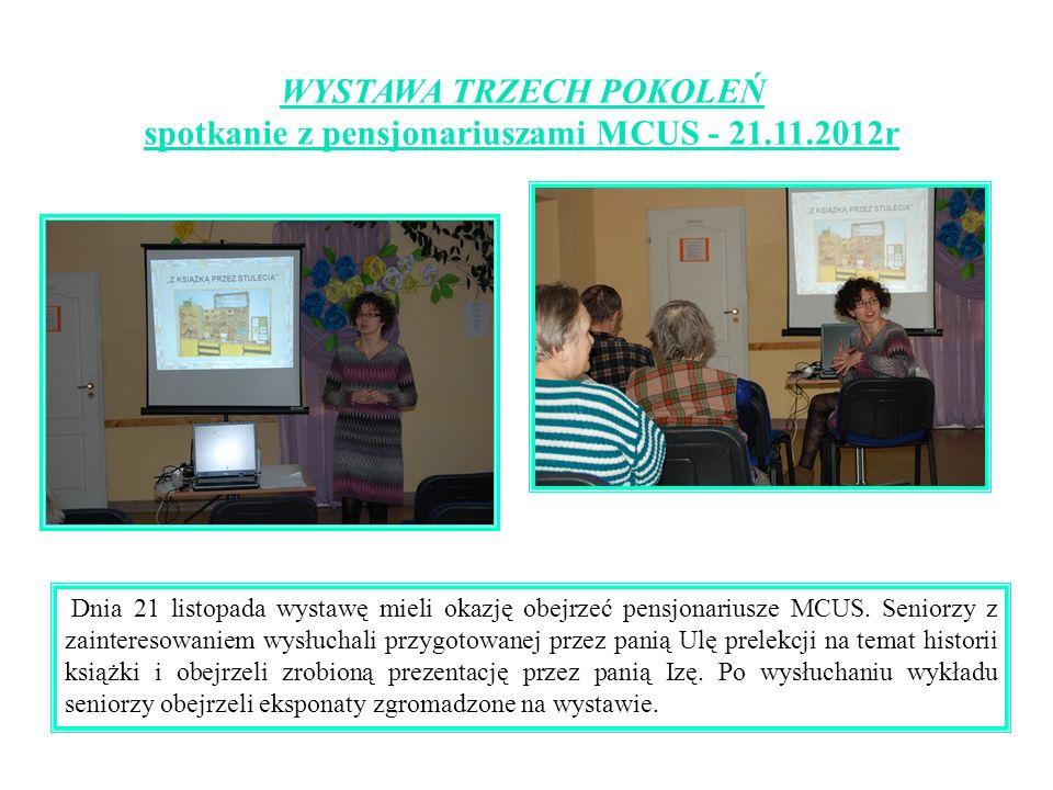 WYSTAWA TRZECH POKOLEŃ spotkanie z pensjonariuszami MCUS - 21.11.2012r