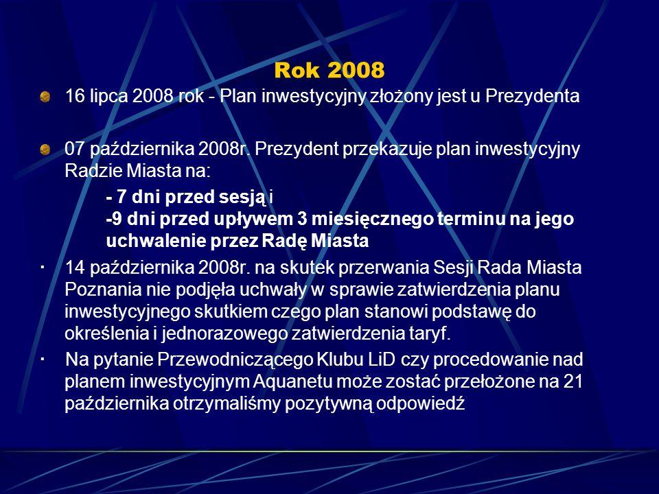 Rok 200816 lipca 2008 rok - Plan inwestycyjny złożony jest u Prezydenta.