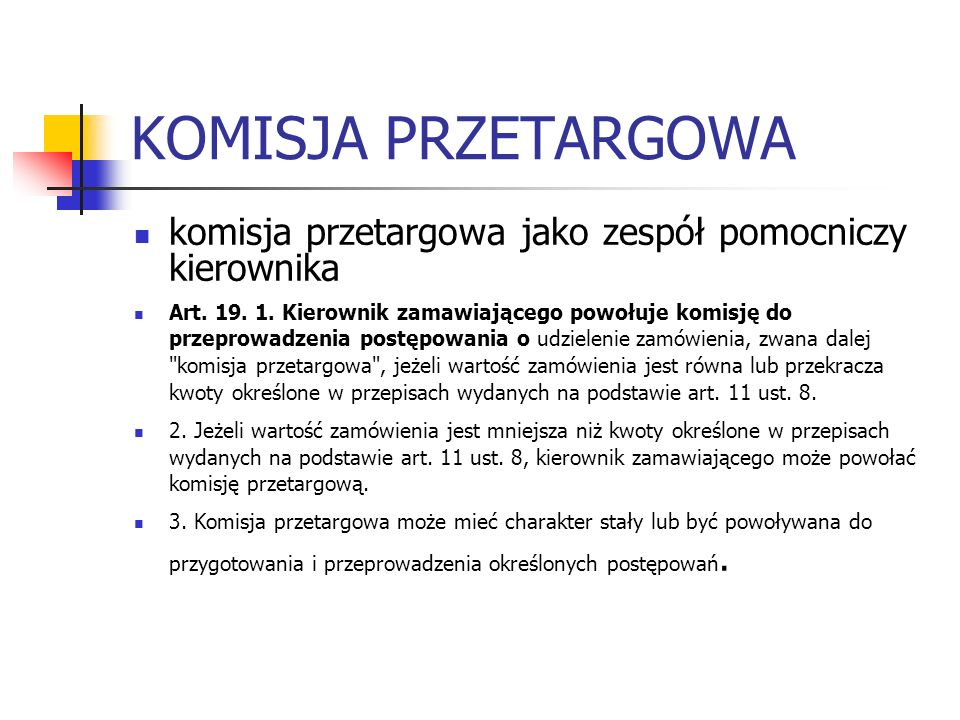 KOMISJA PRZETARGOWA komisja przetargowa jako zespół pomocniczy kierownika.
