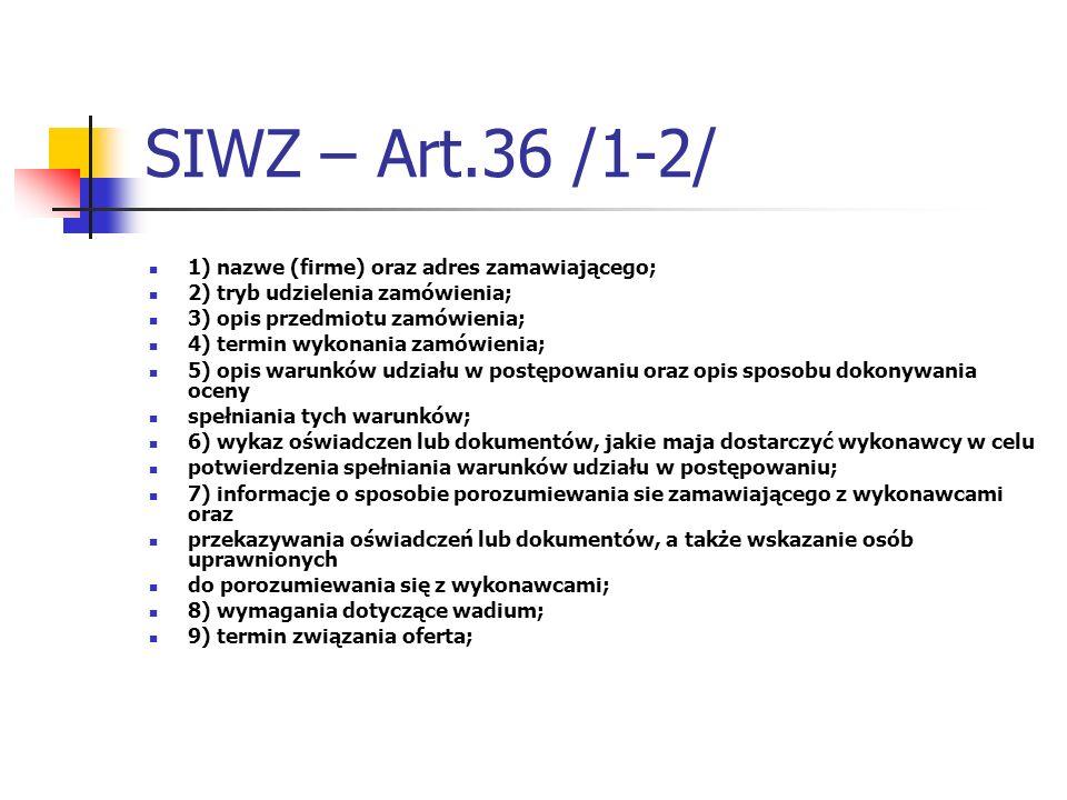 SIWZ – Art.36 /1-2/ 1) nazwe (firme) oraz adres zamawiającego;