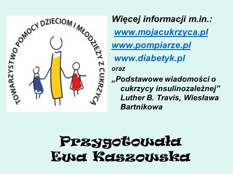 Przygotowała Ewa Kaszowska