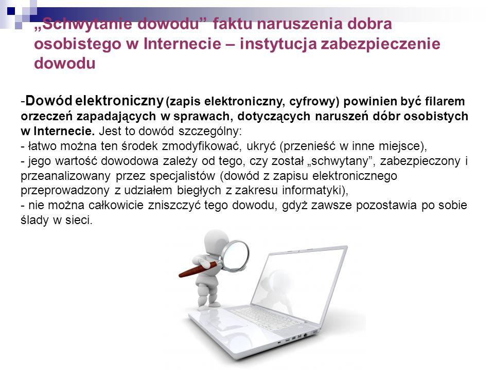 """""""Schwytanie dowodu faktu naruszenia dobra osobistego w Internecie – instytucja zabezpieczenie dowodu"""