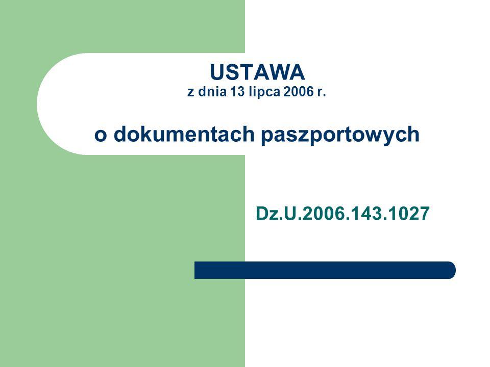 USTAWA z dnia 13 lipca 2006 r. o dokumentach paszportowych