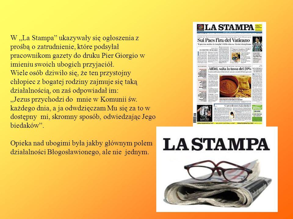 """W """"La Stampa ukazywały się ogłoszenia z prośbą o zatrudnienie, które podsyłał pracownikom gazety do druku Pier Giorgio w imieniu swoich ubogich przyjaciół."""