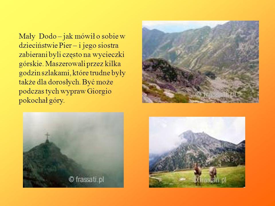 Mały Dodo – jak mówił o sobie w dzieciństwie Pier – i jego siostra zabierani byli często na wycieczki górskie.