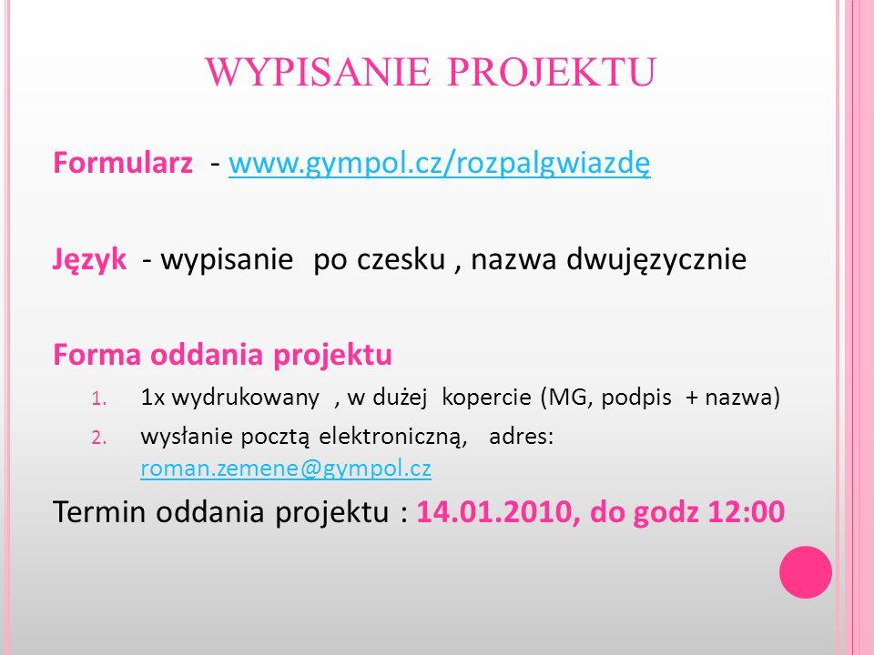 wypisanie projektu Formularz - www.gympol.cz/rozpalgwiazdę