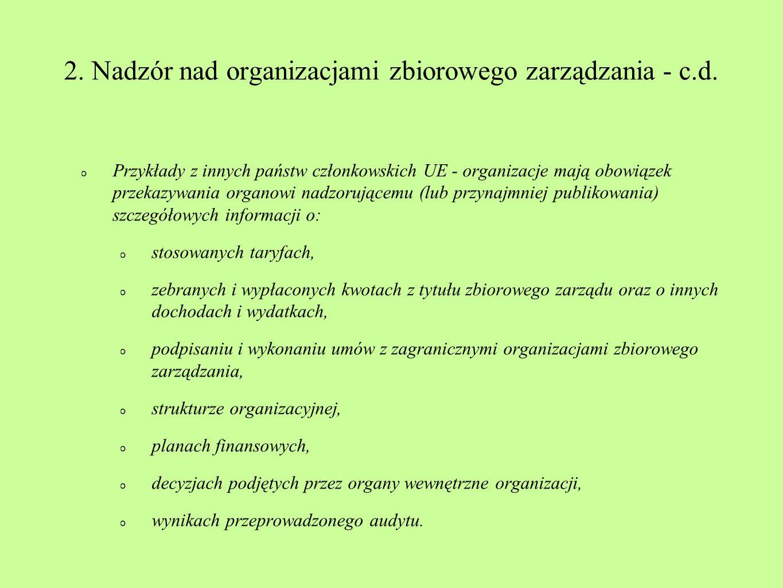 2. Nadzór nad organizacjami zbiorowego zarządzania - c.d.