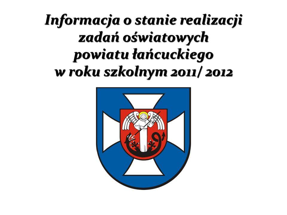 Informacja o stanie realizacji zadań oświatowych powiatu łańcuckiego w roku szkolnym 2011/ 2012