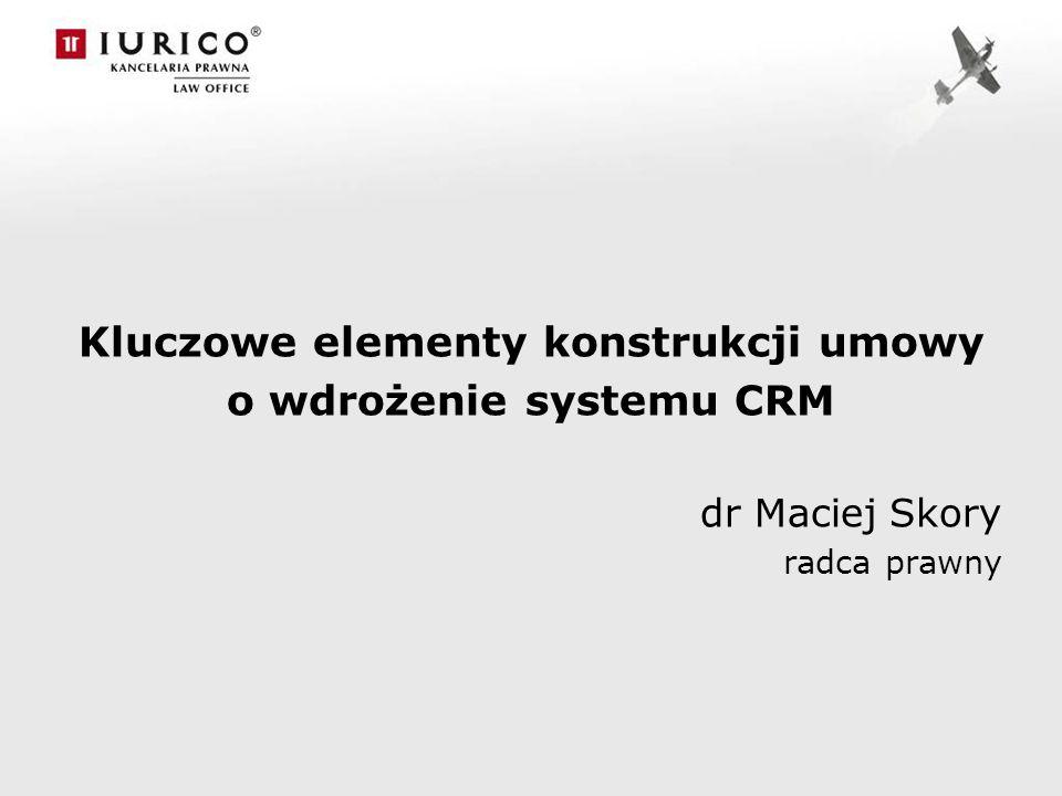 Kluczowe elementy konstrukcji umowy o wdrożenie systemu CRM