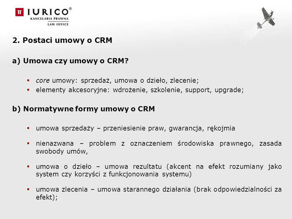 2. Postaci umowy o CRM Umowa czy umowy o CRM
