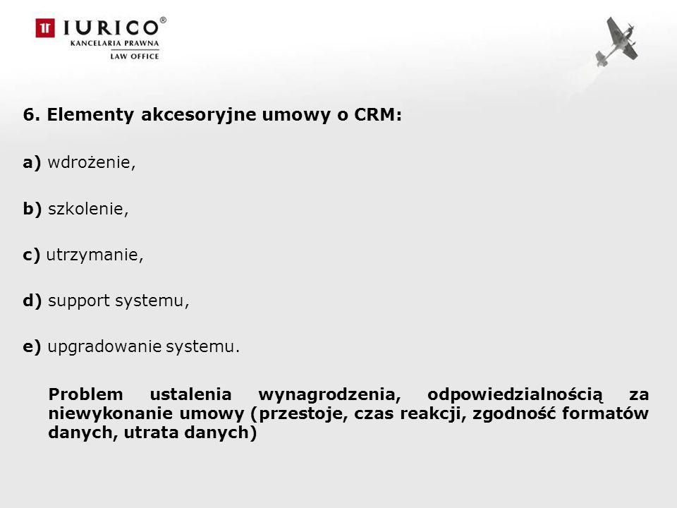 6. Elementy akcesoryjne umowy o CRM: