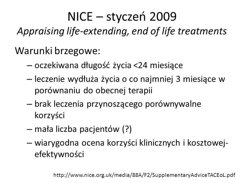 NICE – styczeń 2009 Appraising life-extending, end of life treatments