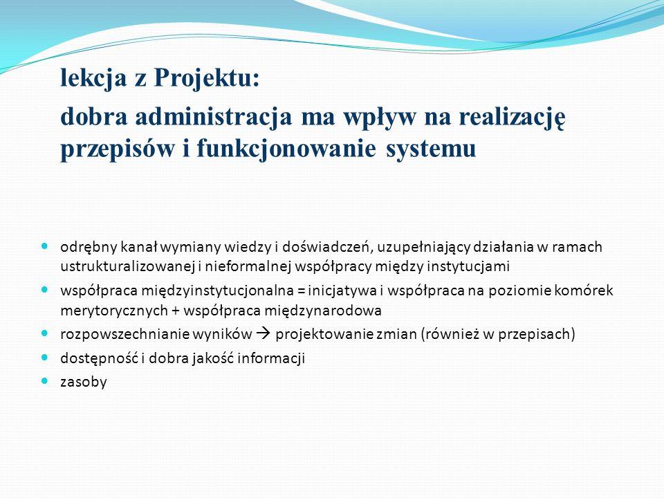 lekcja z Projektu: dobra administracja ma wpływ na realizację przepisów i funkcjonowanie systemu.