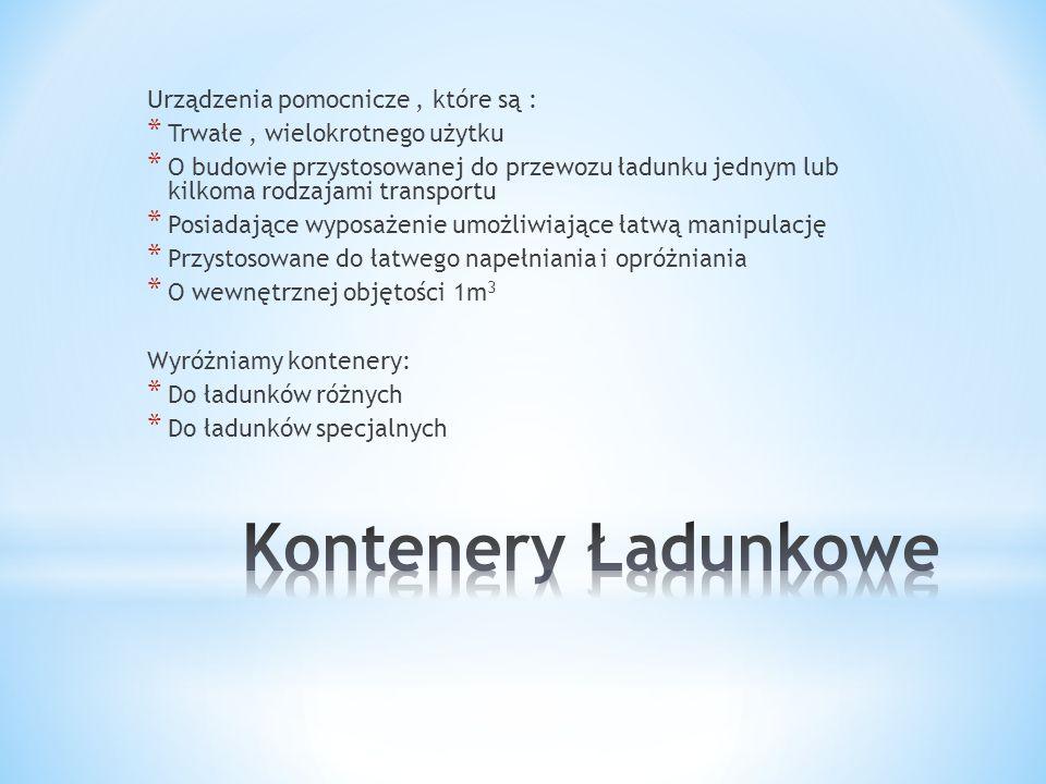 Kontenery Ładunkowe Urządzenia pomocnicze , które są :