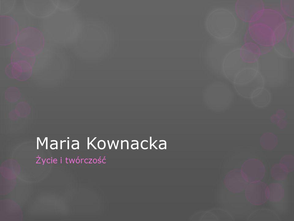 Maria Kownacka Życie i twórczość