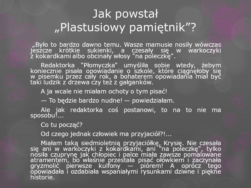 """Jak powstał """"Plastusiowy pamiętnik"""