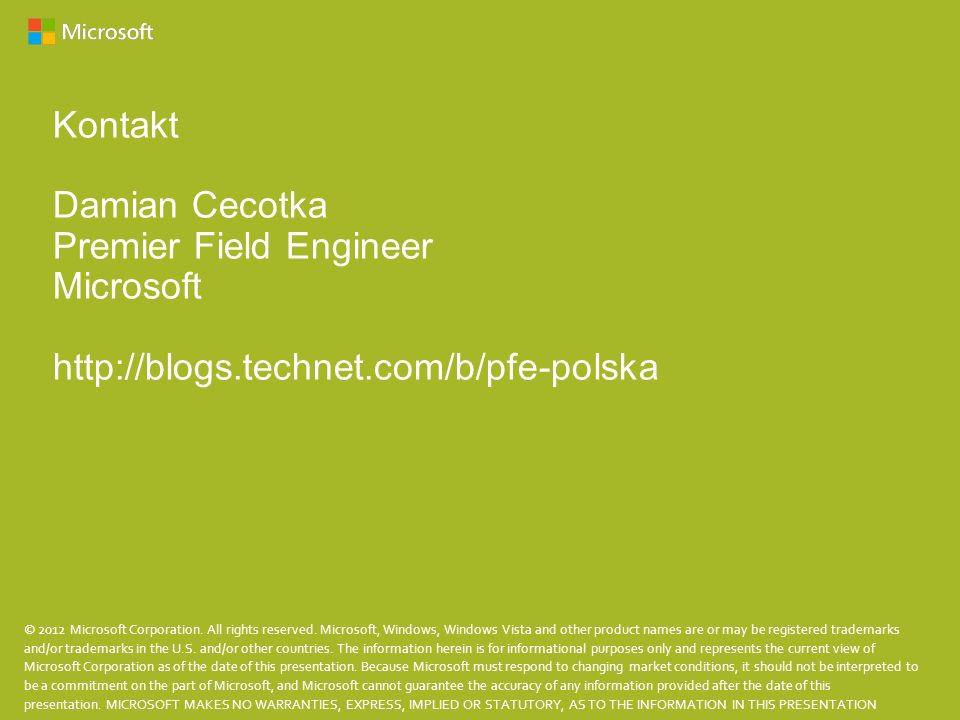 Premier Field Engineer Microsoft http://blogs.technet.com/b/pfe-polska