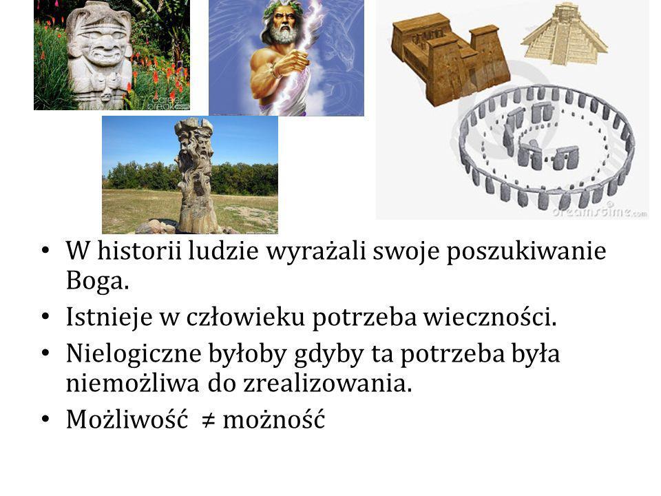 W historii ludzie wyrażali swoje poszukiwanie Boga.