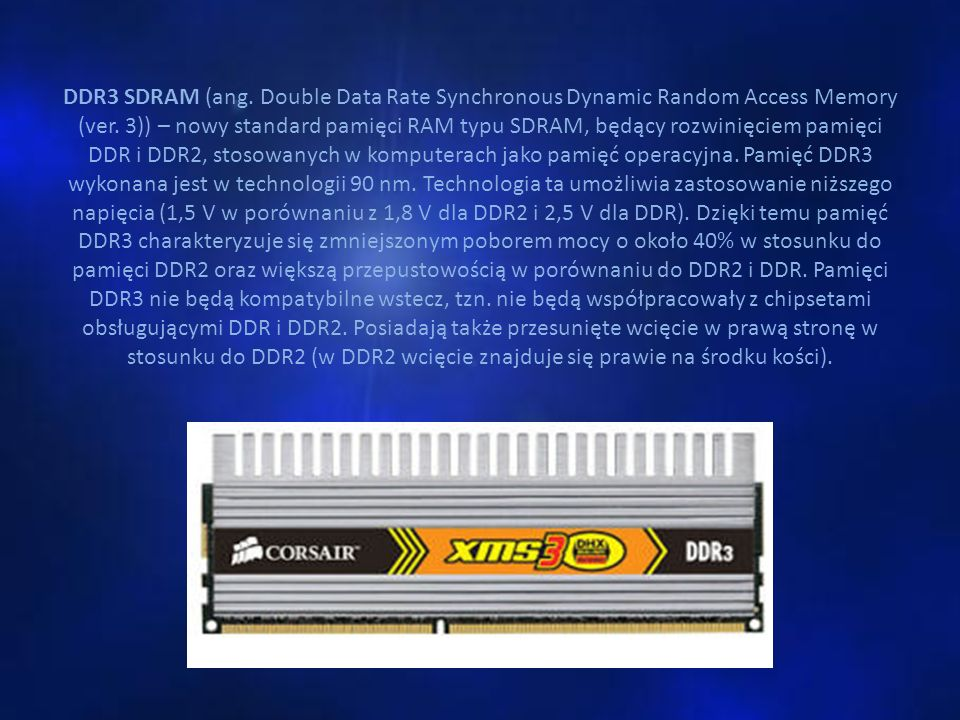 DDR3 SDRAM (ang. Double Data Rate Synchronous Dynamic Random Access Memory (ver.