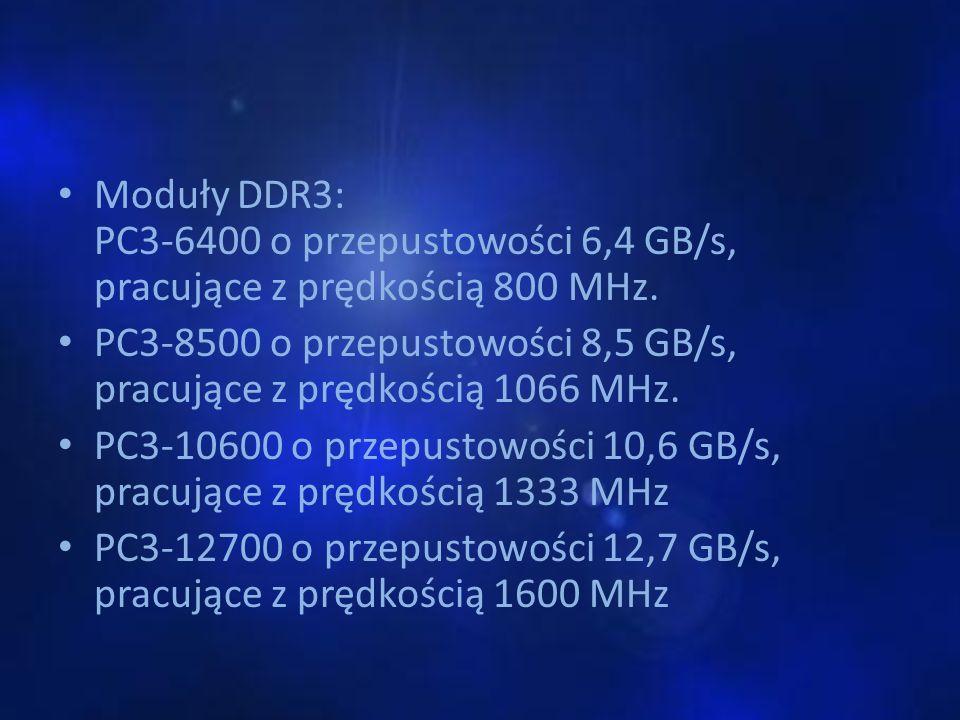 Moduły DDR3: PC3-6400 o przepustowości 6,4 GB/s, pracujące z prędkością 800 MHz.