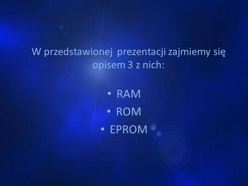W przedstawionej prezentacji zajmiemy się opisem 3 z nich: