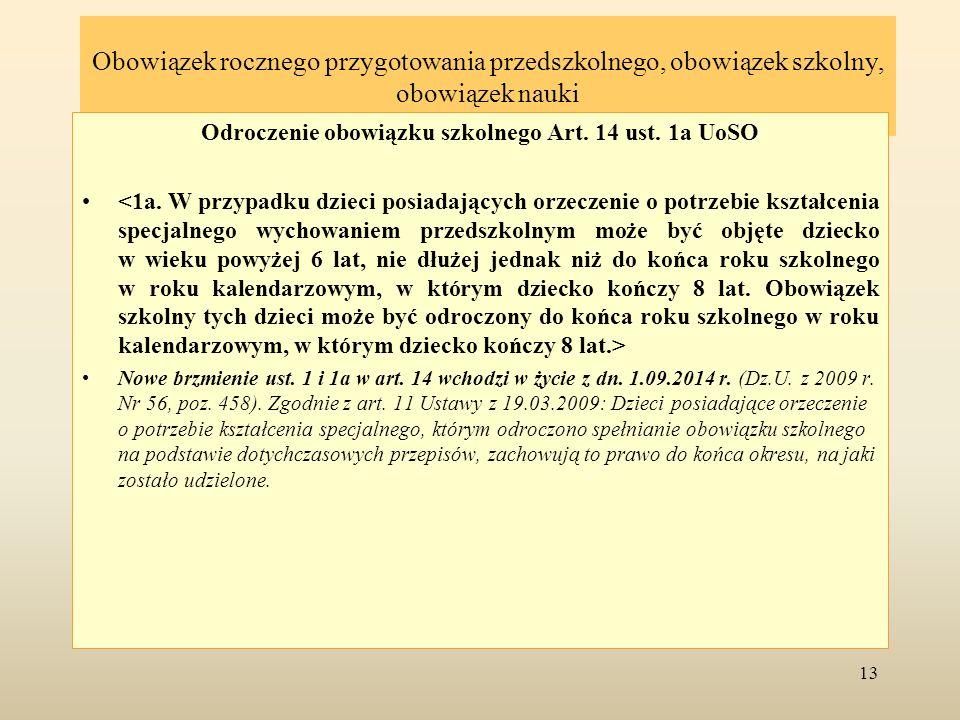 Odroczenie obowiązku szkolnego Art. 14 ust. 1a UoSO