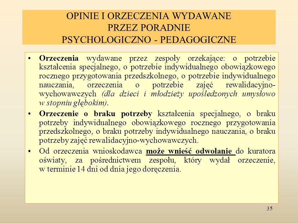 OPINIE I ORZECZENIA WYDAWANE PRZEZ PORADNIE PSYCHOLOGICZNO - PEDAGOGICZNE