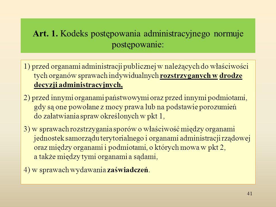 Art. 1. Kodeks postępowania administracyjnego normuje postępowanie: